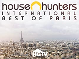 House Hunters International: Best of Paris Volume 1