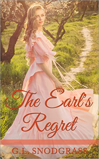 The Earl's Regret (Love's Pride Book 3) written by G.L. Snodgrass