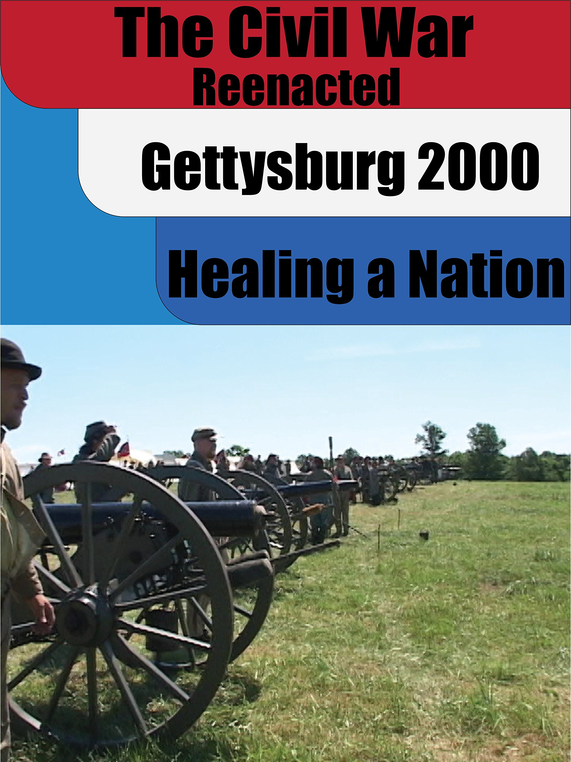 The Civil War Reenacted: Gettysburg Healing of a Nation on Amazon Prime Video UK
