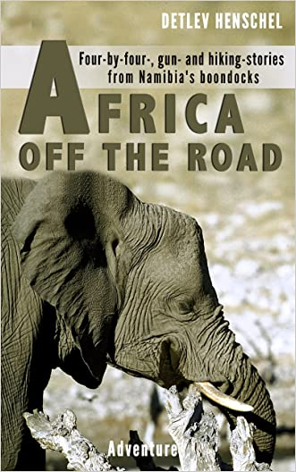 AFRICA OFF THE ROAD: Four-by-four-, gun- and hiking-stories from Namibia's boondocks