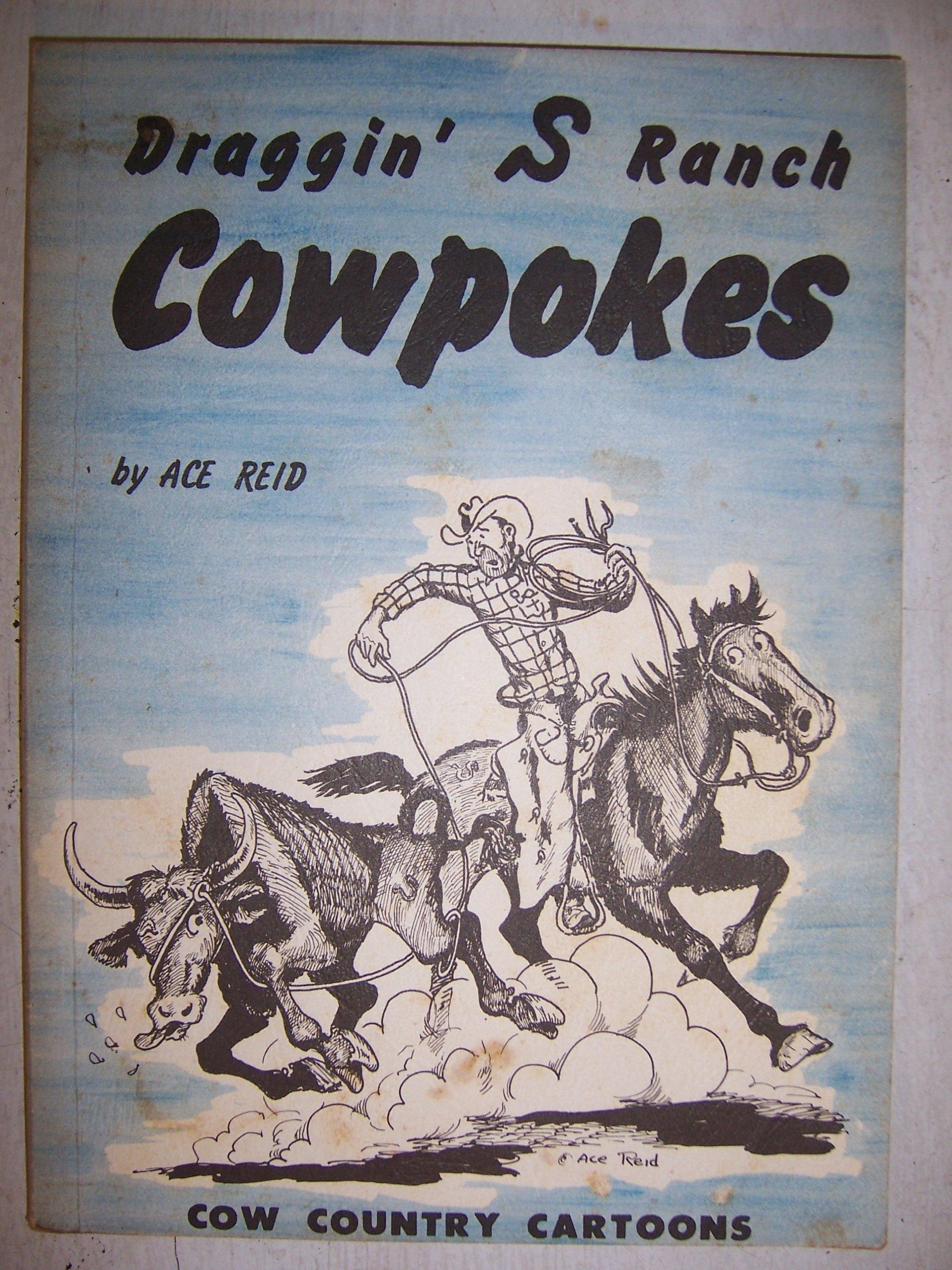 Draggin' S Ranch Cowpokes; Cow Country Cartoons, Reid, Ace