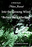 Into the Ginseng Wood: Before the Unfurling