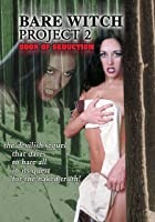 The Bare Witch Project 2: Book Of Seduction