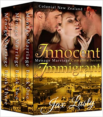 Boxed Set: Innocent Immigrant: Menage Marriage (Colonial New Zealand Romance) written by Jax Lusty