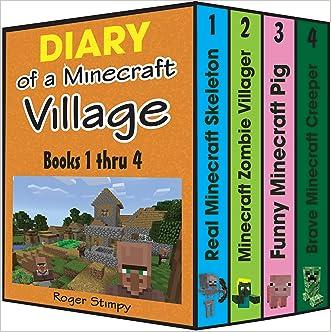 Minecraft: Diary of a Minecraft Village Volume 1: Books 1 thru 4, Unofficial Minecraft Books (Minecraft Village Series) written by Roger Stimpy