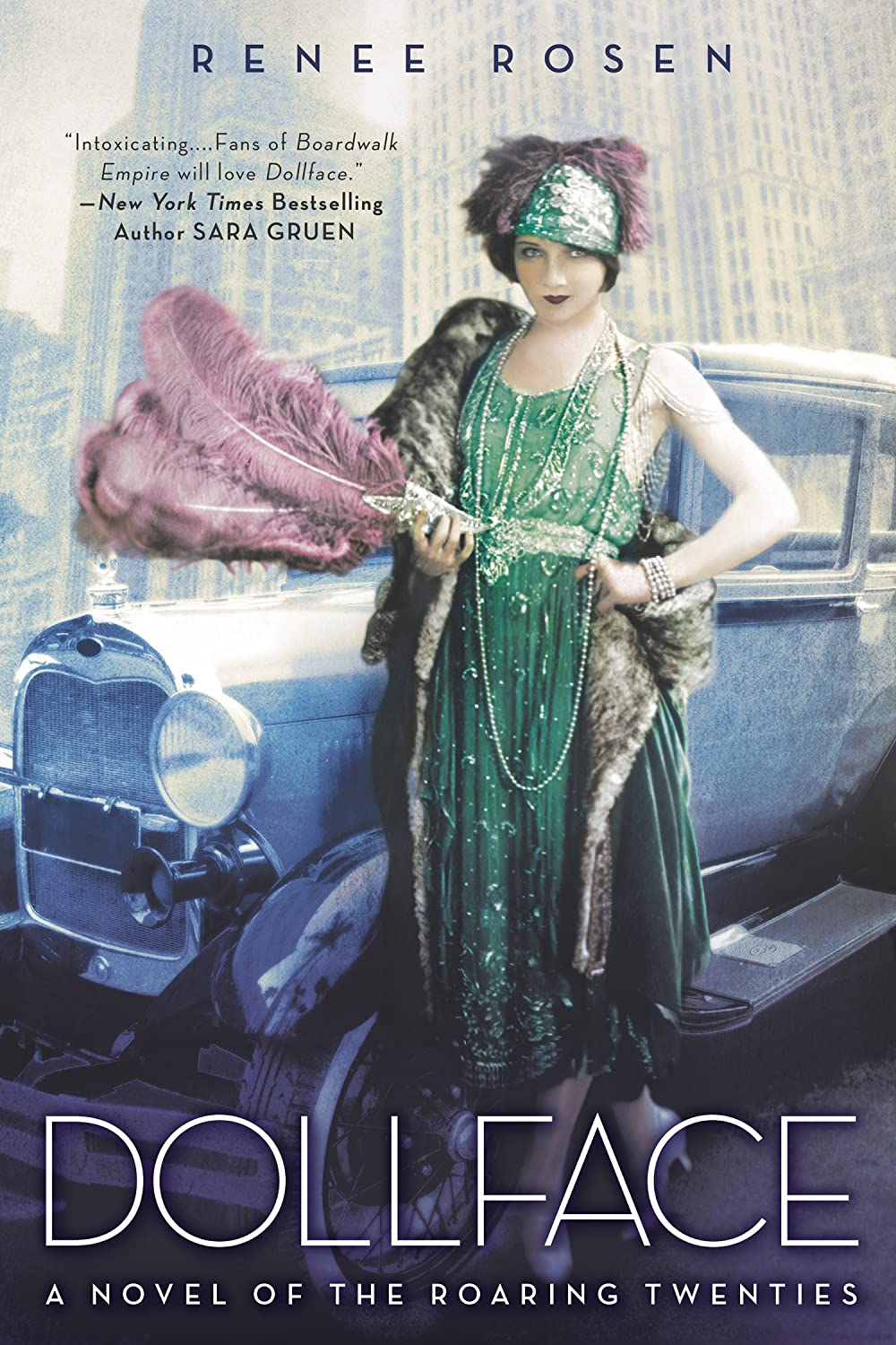Dollface: A Novel of the Roaring Twenties Renee Rosen