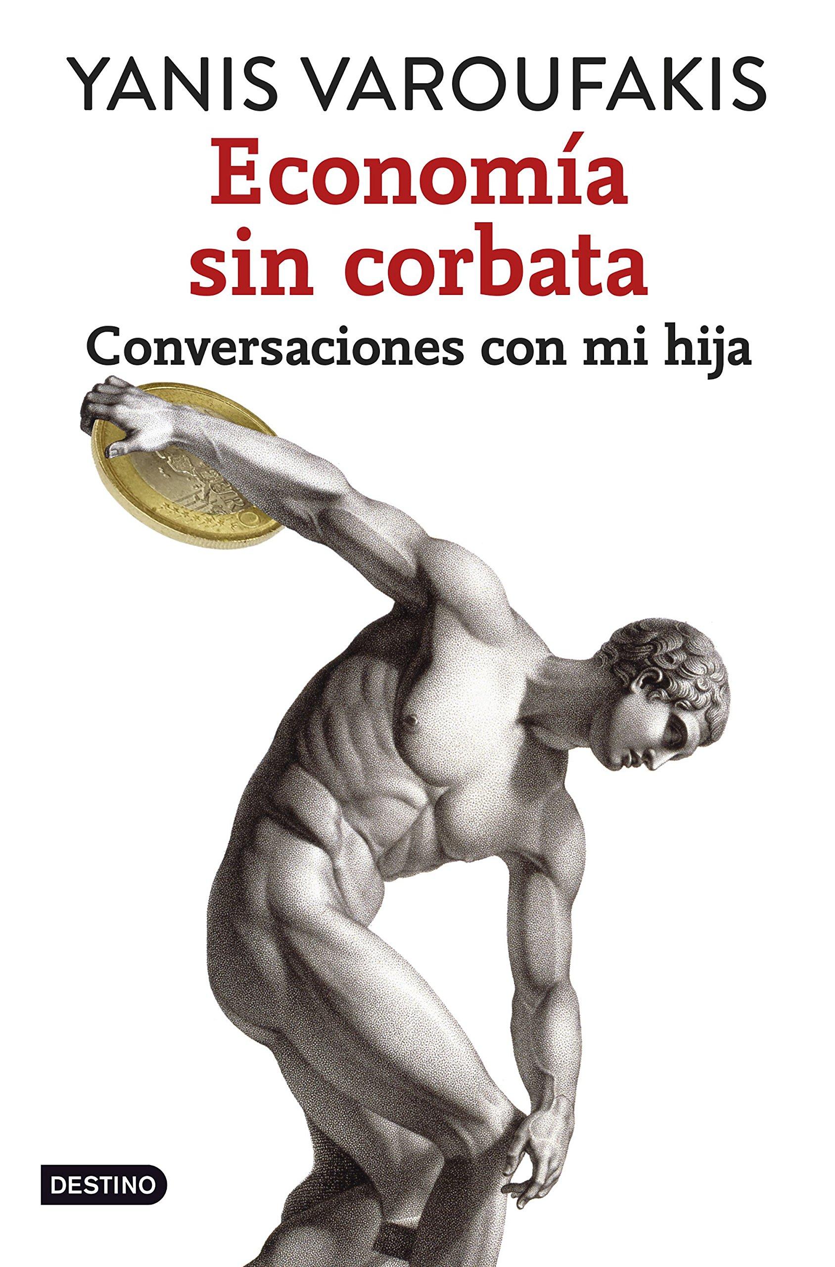 Econom�a sin corbata: Conversaciones con mi hija ISBN-13 9788408141914