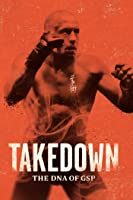 Takedown - The DNA of GSP (Mit UFC Star Georges St-Pierre)