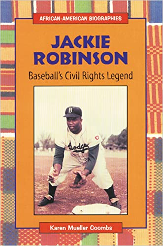 Jackie Robinson: Baseball's Civil Rights Legend (African-American Biographies) (Enslow Publishers)