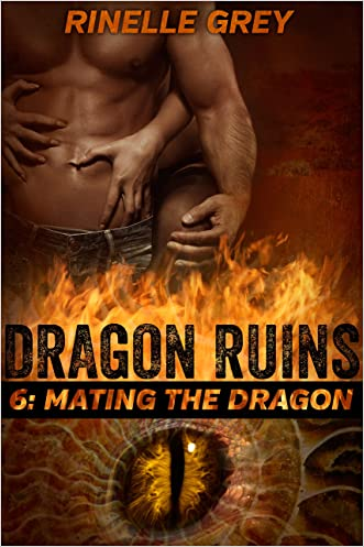 Mating the Dragon (Dragon Ruins Book 6)