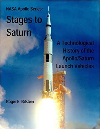 NASA Apollo Series: Stages to Saturn, A Technological History of the Apollo/Saturn Launch Vehicles written by Roger E. Bilstein
