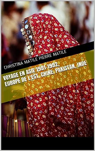 Voyage en Asie 1991-1992, Europe de l'Est, Chine, Pakistan, Inde (French Edition)