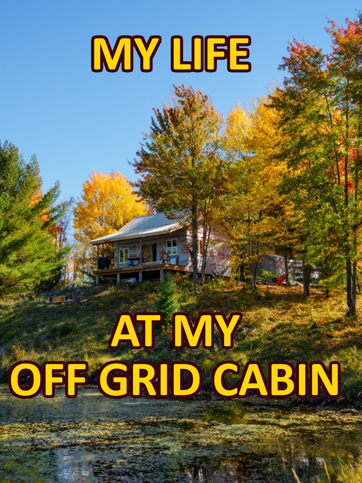 Clip: My life at my Off Grid Cabin