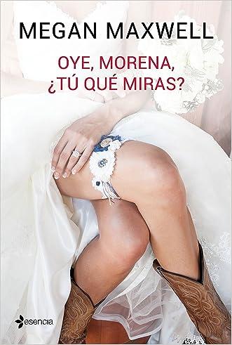 Oye, morena, ¿tú qué miras? (Spanish Edition) written by Megan Maxwell