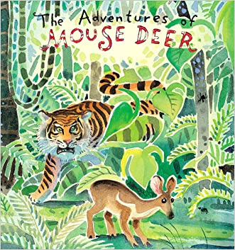 The Adventures of Mouse Deer: Favorite Folktales of Southeast Asia written by Aaron Shepard