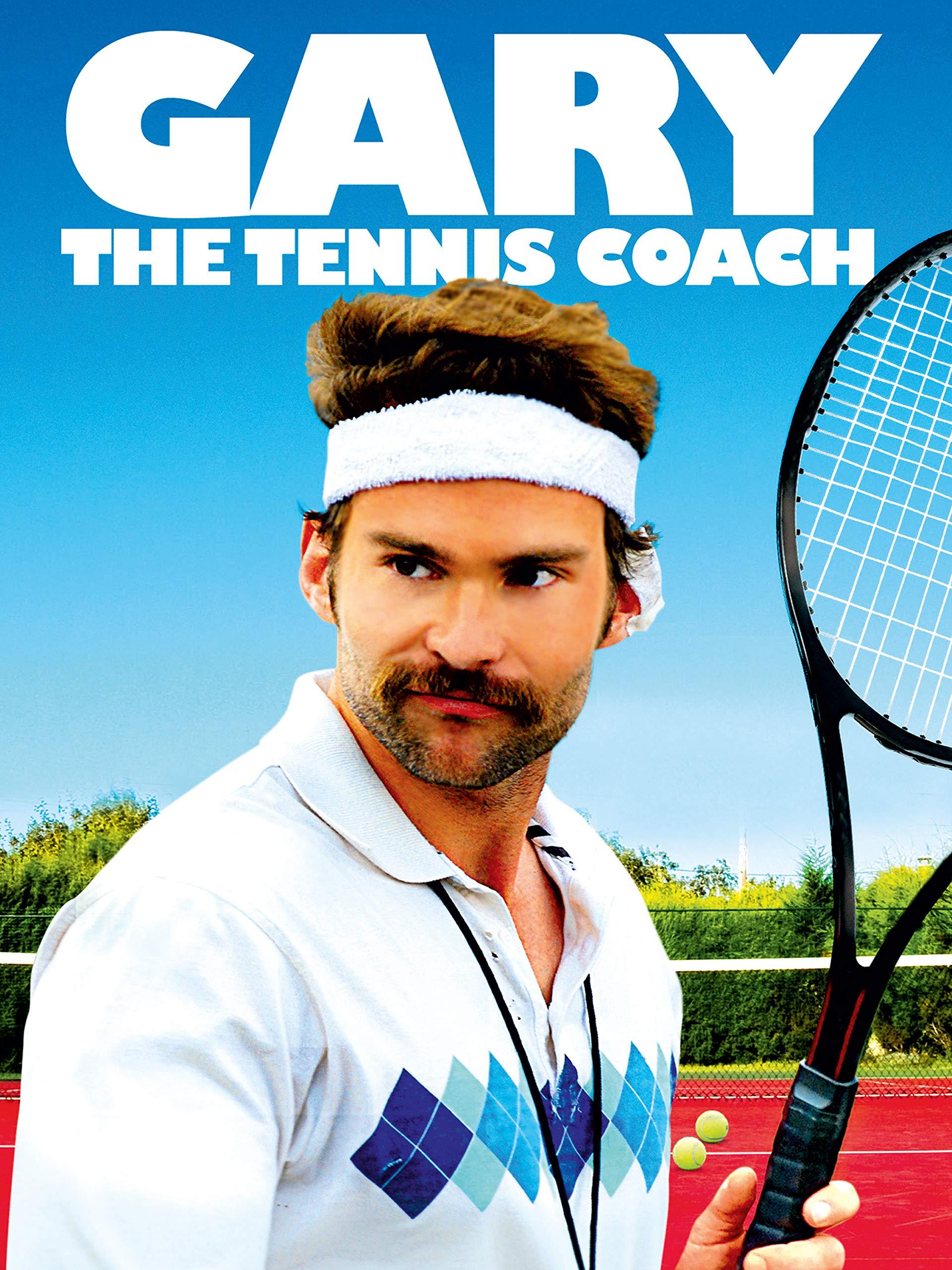 Gary The Tennis Coach (aka Balls Out: The Gary Houseman Story)