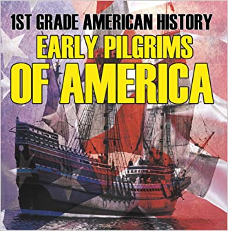 1st Grade American History: Early Pilgrims of America: First Grade Books (Children's American History Books)
