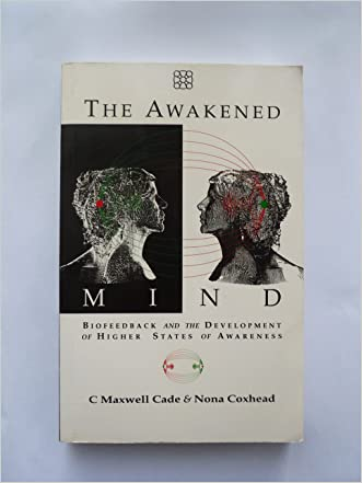 The Awakened Mind: Biofeedback and the Development of Higher States of Awareness