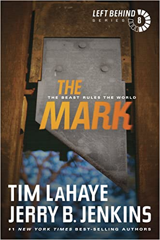 The Mark: The Beast Rules the World (Left Behind Book 8) written by Tim LaHaye