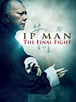Ip Man: The Final Fight [HD]
