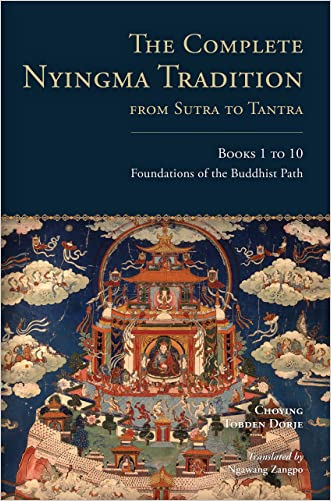 The Complete Nyingma Tradition from Sutra to Tantra, Books 1 to 10: Foundations of the Buddhist Path: 1 - 10 (Tsadra) written by Choying Tobden Dorje