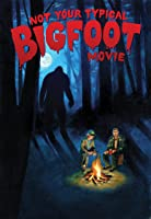 Not Your Typical Big Foot Movie