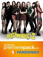 Pitch Perfect 2 Premiere Pack: Pitch Perfect Digital HD (2012) + $15 Fandango Movie Ticket for Pitch Perfect 2 in Theaters + Pre-order of Pitch Perfect 2 [HD]