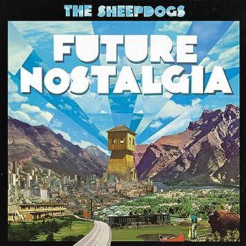 The Sheepdogs – Future Nostalgia