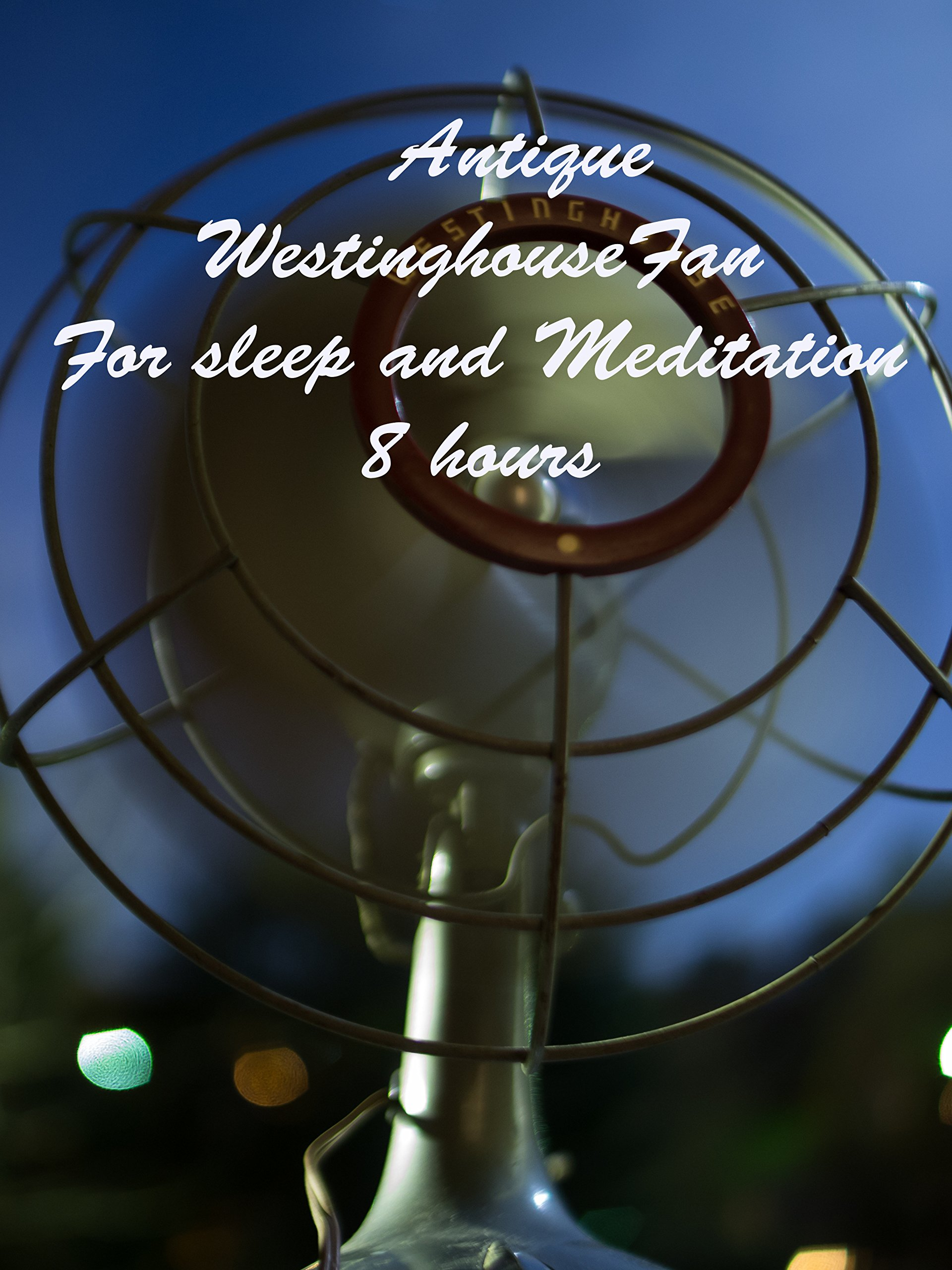 Antique Westinghouse Fan for sleep and meditation 8 Hours
