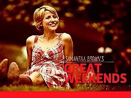Samantha Brown's Great Weekends Season 3 [HD]