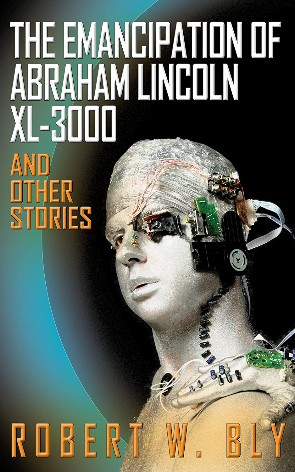 The Emancipation of Abraham Lincoln XL-3000 and other Stories book cover