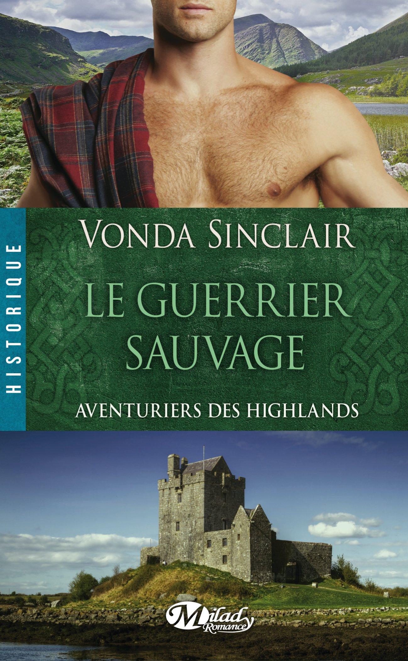 vonda sinclair - Aventuriers des Highlands - Tome 1 : Le Guerrier Sauvage de Vonda Sinclair 91CE8iunSIL
