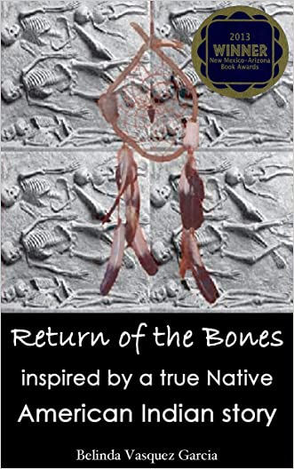 Return of the Bones: Inspired by a True Native American Indian Story