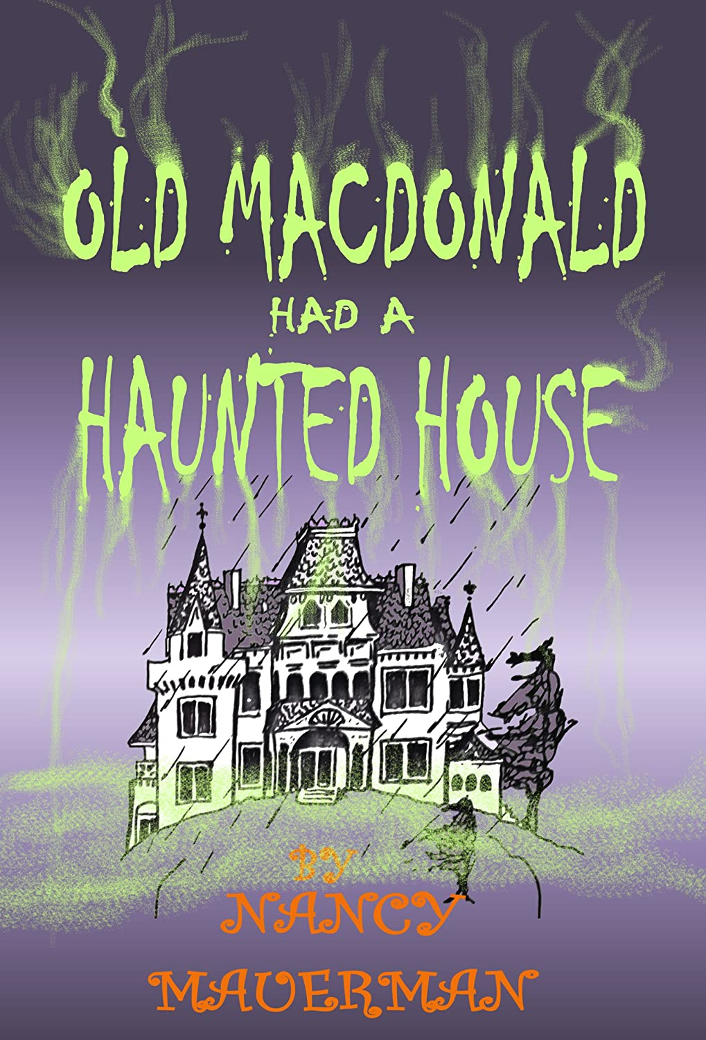Old MacDonald Had A Haunted House by Nancy Mauerman