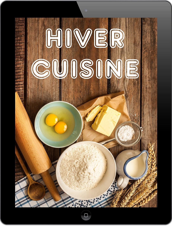 Hiver Cuisine: 600 recettes - Peggy Sokolowski