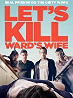 Let's Kill Ward's Wife [HD]