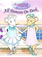 Angelina Ballerina: All Dancers On Deck