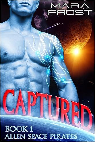 Alien Space Pirates: Captured (A SciFi Alien Romance) (Book 1)