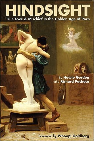 Hindsight: True Love & Mischief in the Golden Age of Porn