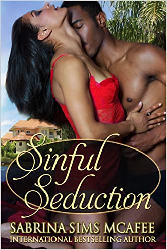 Sinful Seduction (Sins Secrets and Scandals Series Book 1) written by Sabrina Sims McAfee