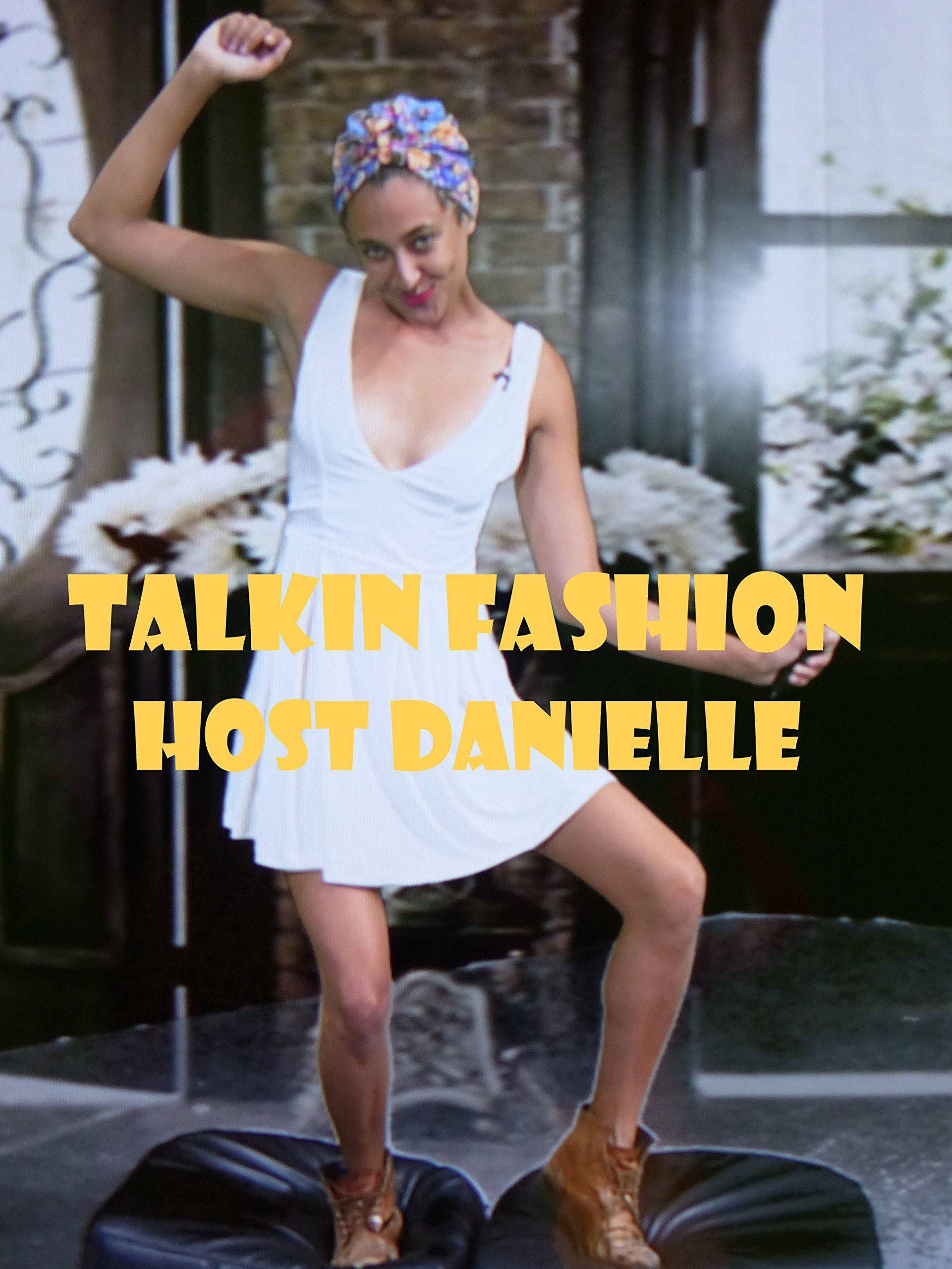 Talkin Fashion W/Host Danielle