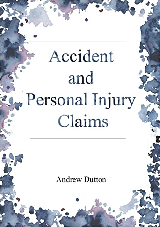 Accident and Personal Injury Claims: How to save money by bringing a claim yourself and maximising the compensation recovered by avoiding legal fees (DIY LAW BOOKSHELF Book 5)