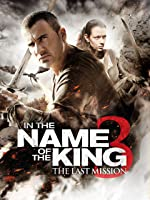In the Name of the King 3: The Last Mission [HD]