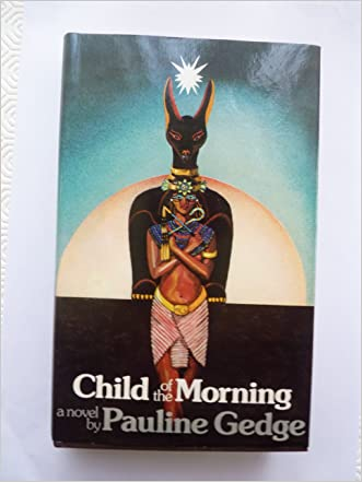 Child of the Morning: A Novel by Pauline Gedge