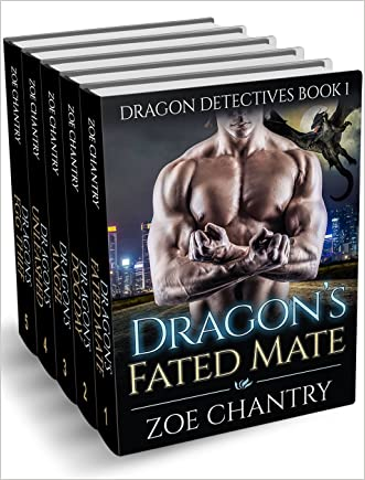 Dragon Detectives: The Complete Series: (Dragon Shifter Alpha Male Romance) (Dragon Detectives Paranormal Romance) written by Zoe Chantry