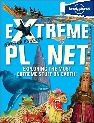 Not For Parents Extreme Planet (Lonely Planet Not for Parents)