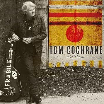 Tom Cochrane � Take It Home