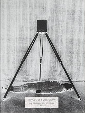 Images of Conviction: The Construction of Visual Evidence