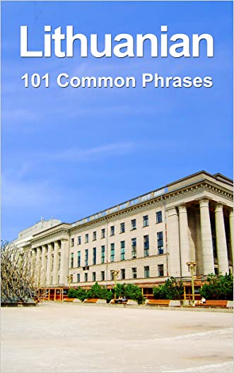 Lithuanian: 101 Common Phrases