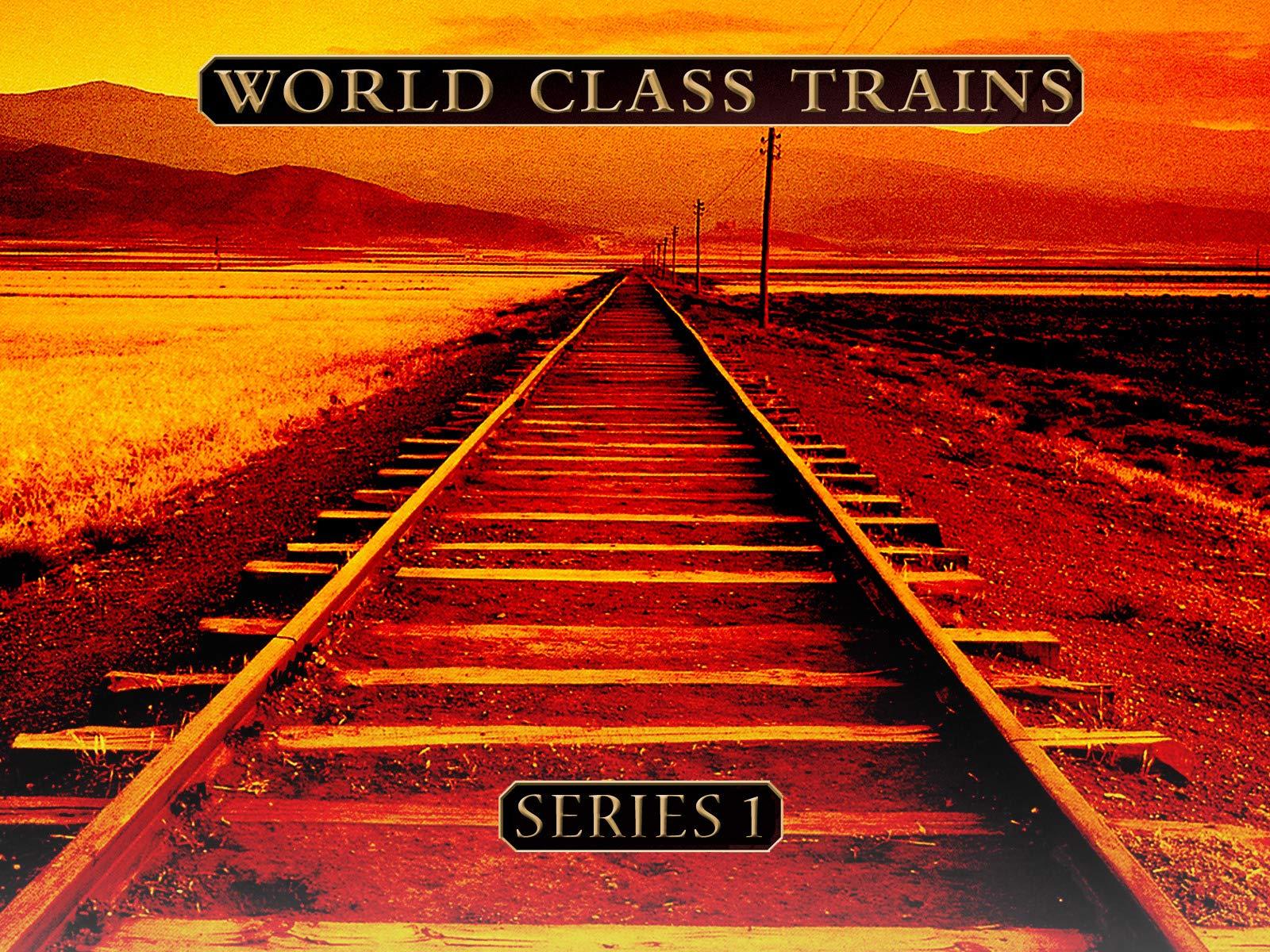 World Class Trains on Amazon Prime Video UK